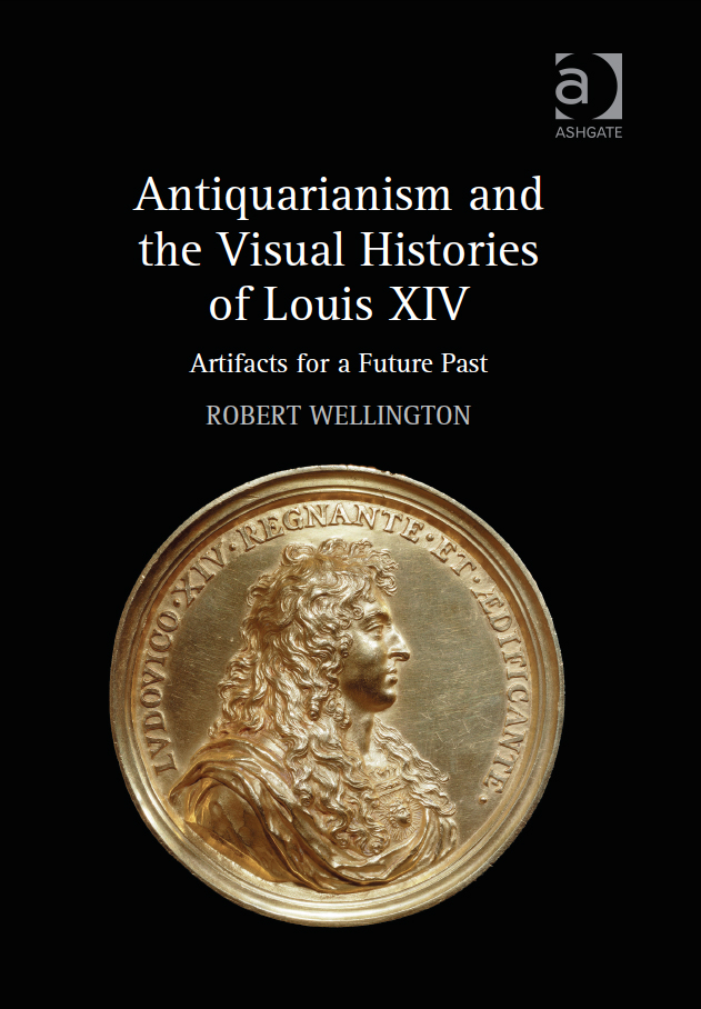 Wellington, Antiquarianism and the Visual Histories of Louis XIV cover